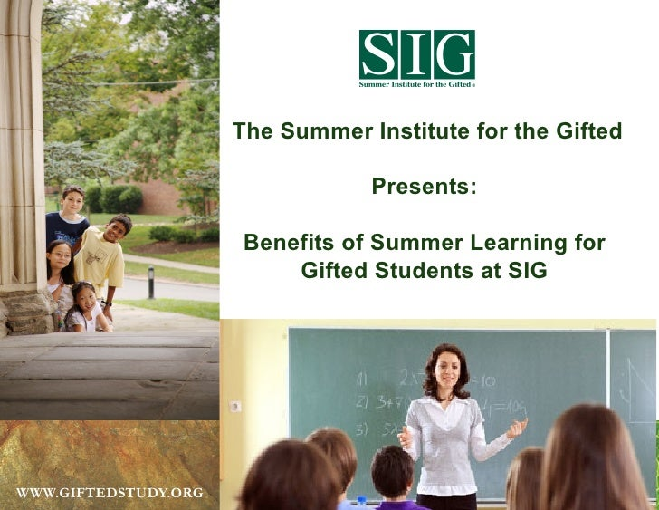 The Summer Institute for the Gifted                                    Presents:                        Benefits of Summer...