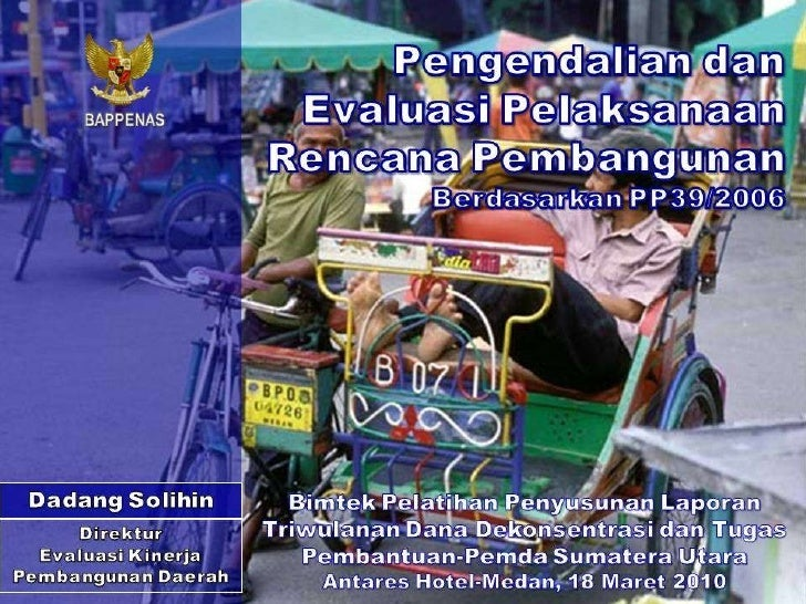Pengendalian dan Evaluasi Pelaksanaan Rencana Pembangunan berdasarkan PP39/2006