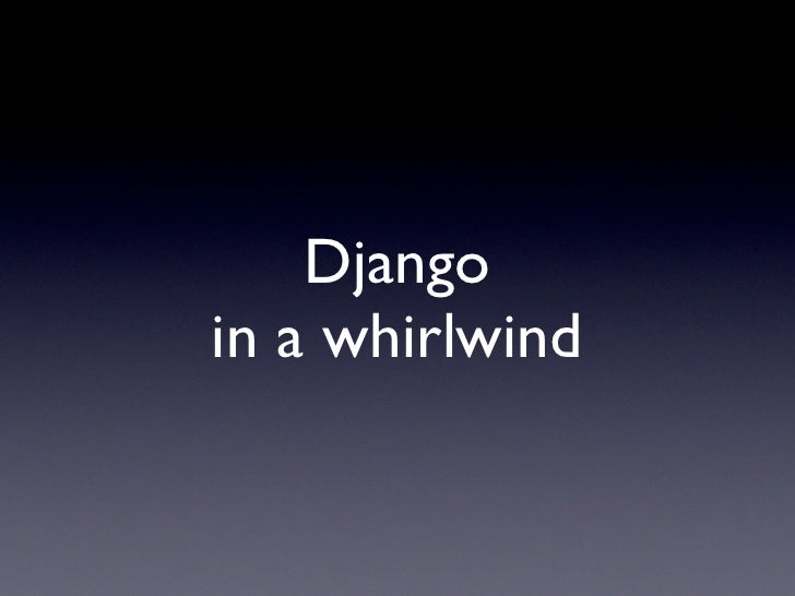 introduction to Django in five slides