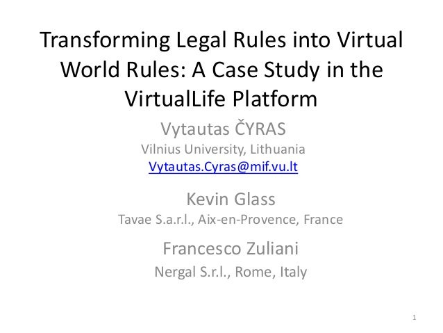Transforming legal rules into virtual world rules: a case study in the VirtualLife platform