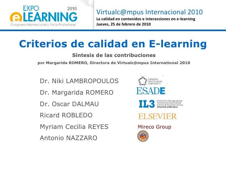 Criterios de calidad en E-learning Síntesis de las contribuciones por Margarida ROMERO, Directora de Virtualc@mpus Interna...