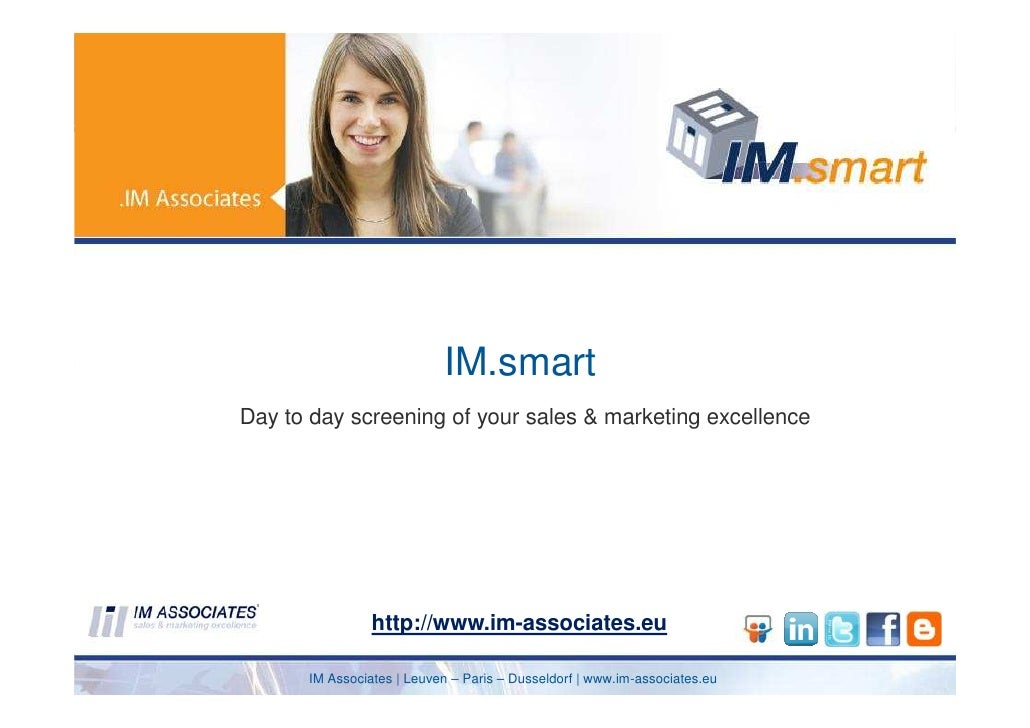 IM.smart Day to day screening of your sales & marketing excellence                     http://www.im-associates.eu        ...
