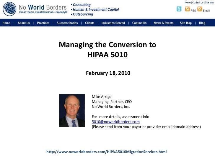 Managing the Conversion to HIPAA 5010 February 18, 2010<br />Mike Arrigo<br />Managing  Partner, CEO<br />No World Borders...