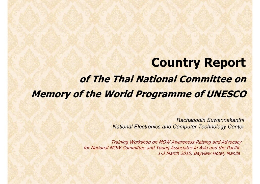 Country Report         of The Thai National Committee on Memory of the World Programme of UNESCO                          ...