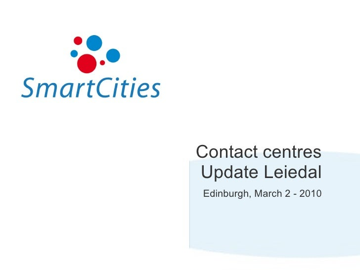 Update Contact Centres Kortrijk Region by Leiedal - Smart Cities March 2010
