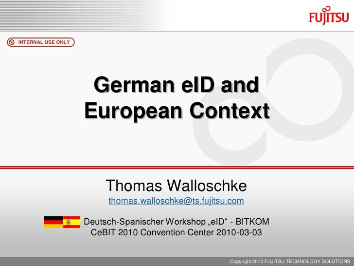 INTERNAL USE ONLY                          German eID and                     European Context                           T...