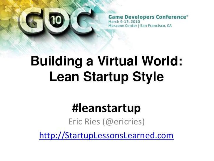 2010 03 09 the lean startup - gdc