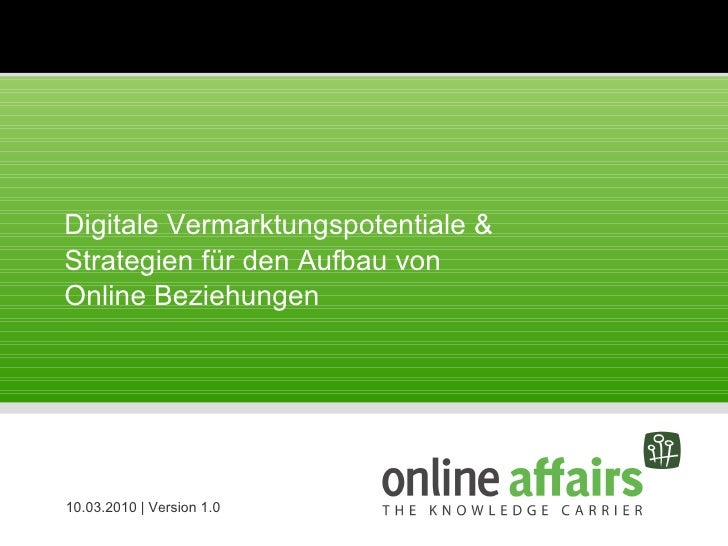 Digitale Vermarktungspotentiale & Strategien für den Aufbau von  Online Beziehungen 10.03.2010 |Version 1.0