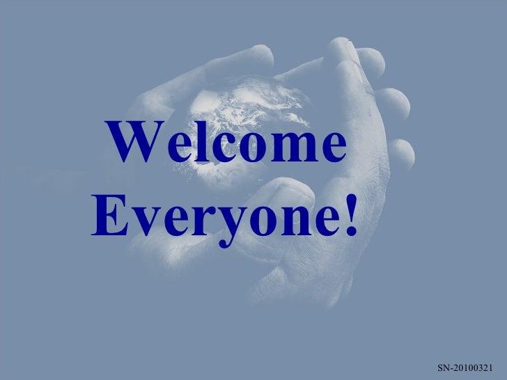 Welcome Everyone!