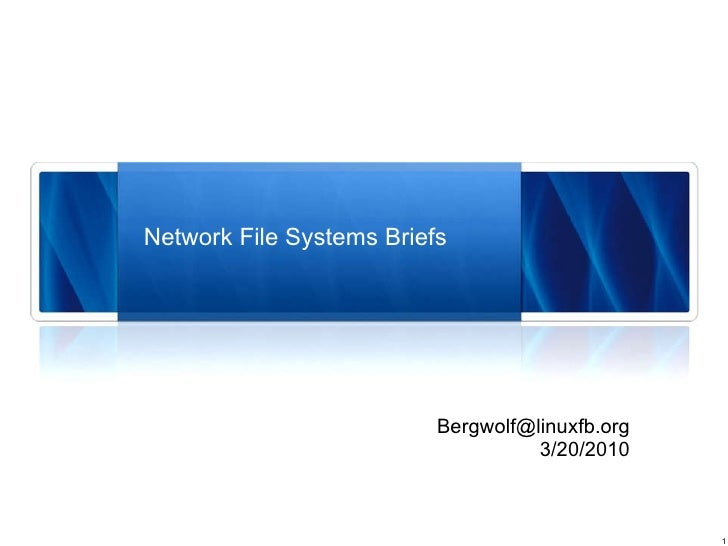 Network File Systems Briefs [email_address] 3/20/2010