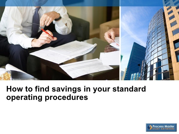 How to find savings in your standard operating procedures