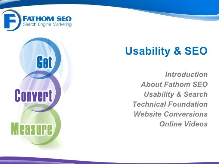 Usability & SEO Introduction About Fathom SEO Usability & Search Technical Foundation Website Conversions Online Videos