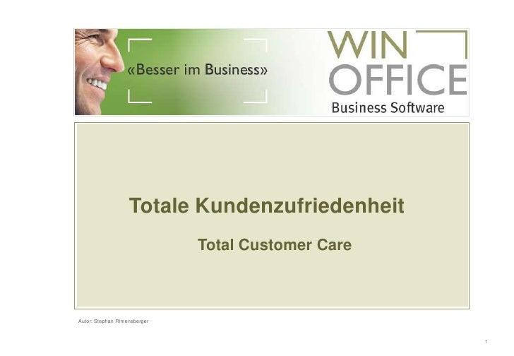 TotaleKundenzufriedenheit<br />Total Customer Care<br />Autor: Stephan Rimensberger<br />1<br />