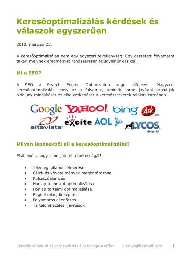 Keresőoptimalizálás kérdések és válaszok egyszerűen vitenyi@hotmail.com 1 Keresőoptimalizálás kérdések és válaszok egyszer...