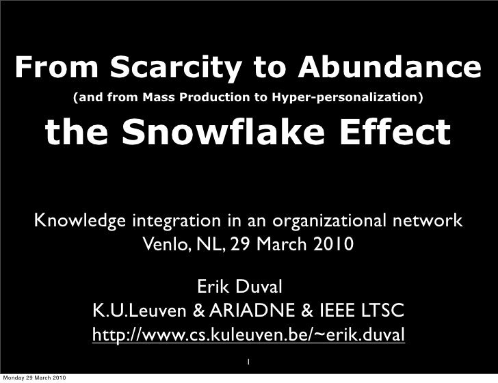 From Scarcity to Abundance (and from Mass Production to Hyper-personalization) the Snowflake Effect