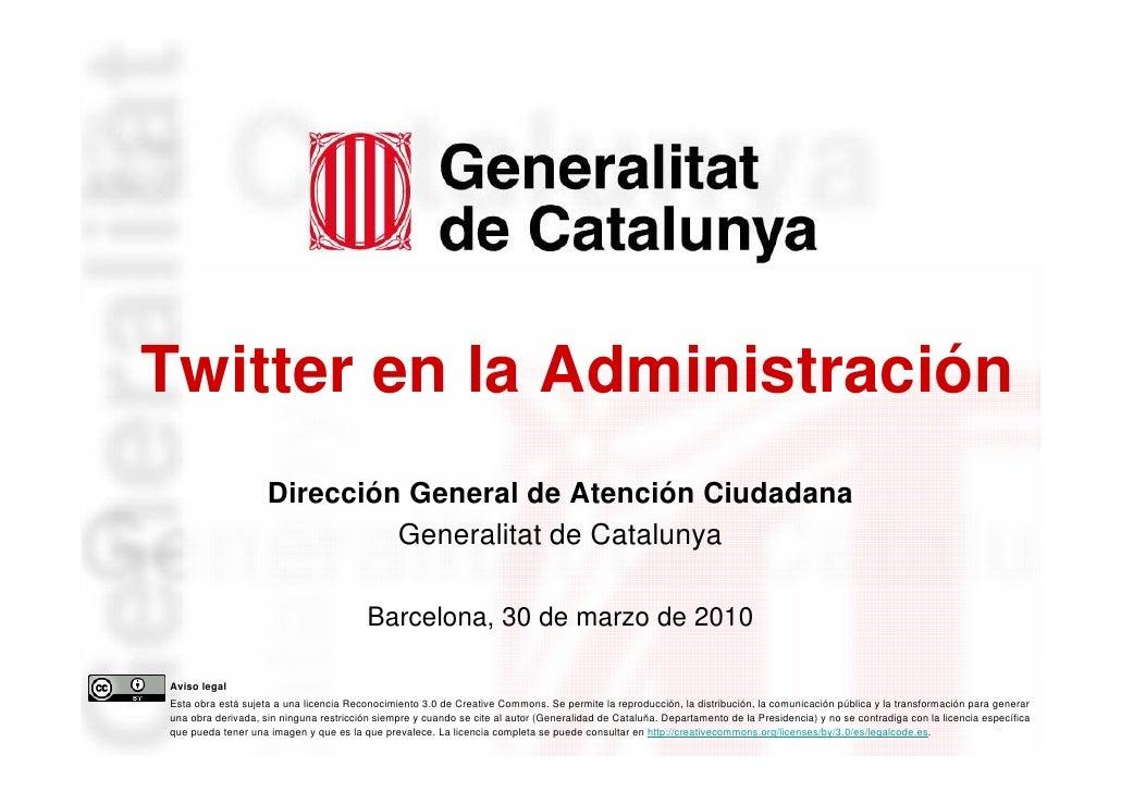 Twitter en la Administración                         Dirección General de Atención Ciudadana                              ...