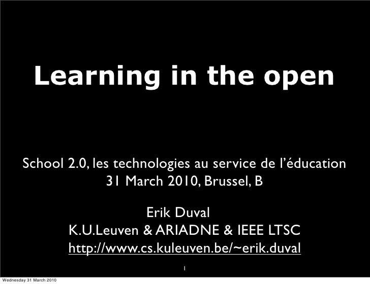 Learning in the open           School 2.0, les technologies au service de l'éducation                       31 March 2010,...