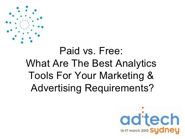 Paid vs. Free:What Are The Best AnalyticsTools For Your Marketing & Advertising Requirements?
