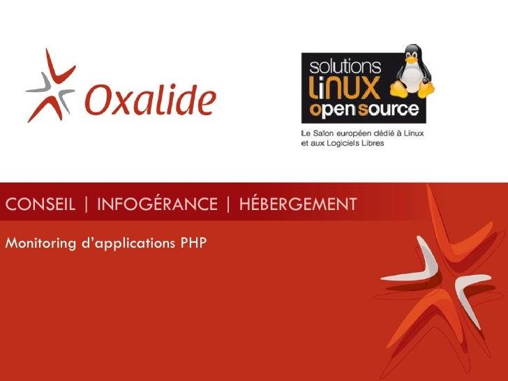 CONSEIL | INFOGÉRANCE | HÉBERGEMENT Monitoring d'applications PHP