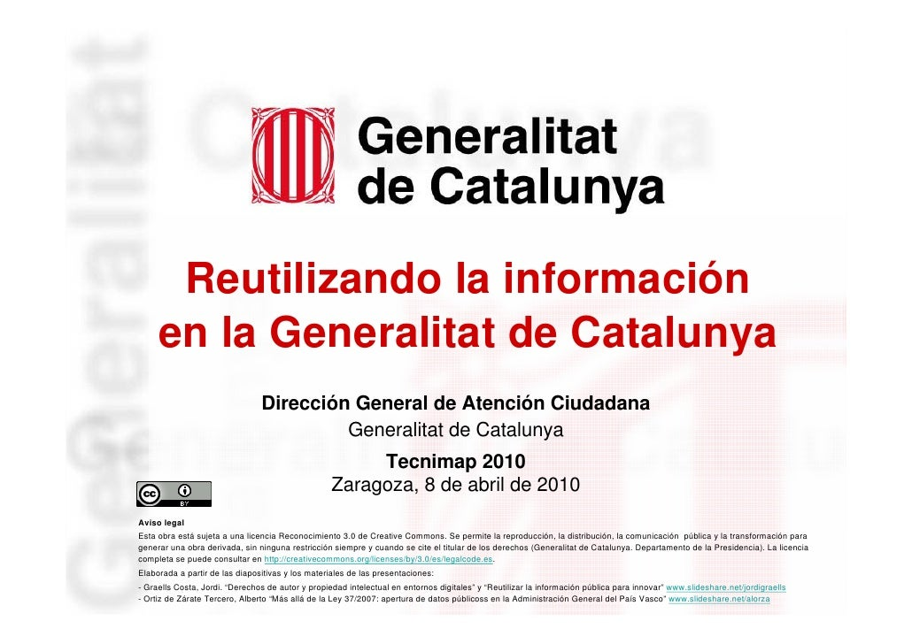 Reutilizando la información          en la Generalitat de Catalunya                                     Dirección General ...