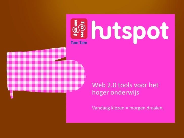 Web 2.0 tools voor het hoger onderwijsVandaag kiezen = morgen draaien.