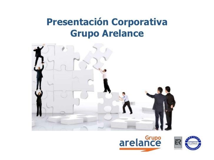 Presentación CorporativaGrupo Arelance<br />