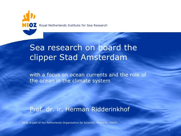 Royal Netherlands Institute for Sea Research           Sea research on board the       clipper Stad Amsterdam        with ...