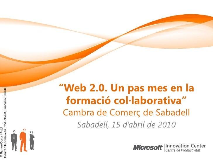 """""""Web 2.0. Un pas mes en la Centre d""""Innovació en Productivitat, Fundació Privada                                          ..."""