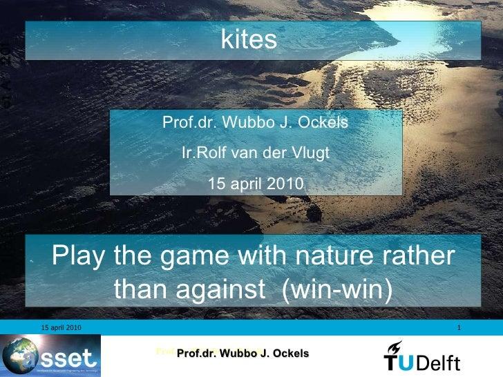 20100415 Wubbo Ockels_Vliegers om energie op te wekken
