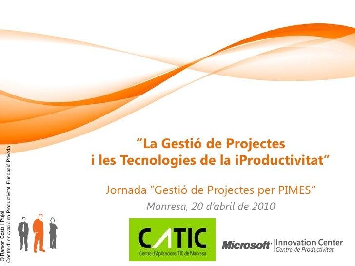 """""""La Gestió de Projectes Centre d'Innovació en Productivitat, Fundació Privada                                             ..."""