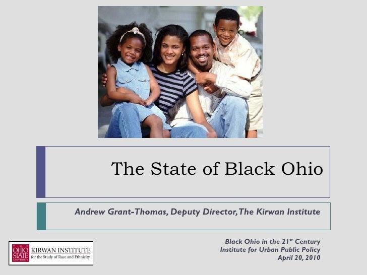 The State of Black Ohio    Andrew Grant-Thomas, Deputy Director,The Kirwan Institute                                      ...