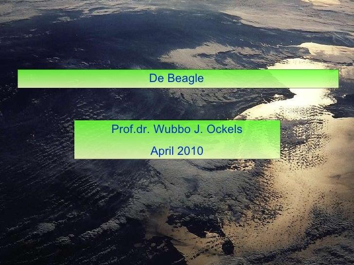 De Beagle   Prof.dr. Wubbo J. Ockels April 2010