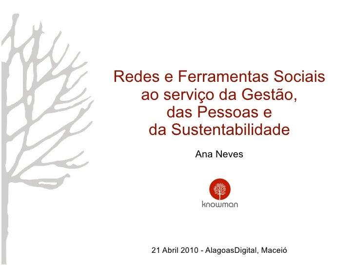 Redes e Ferramentas Sociais    ao serviço da Gestão,       das Pessoas e     da Sustentabilidade                 Ana Neves...