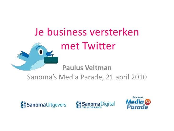 Je business versterken met Twitter  (Sanoma's Media Parade)
