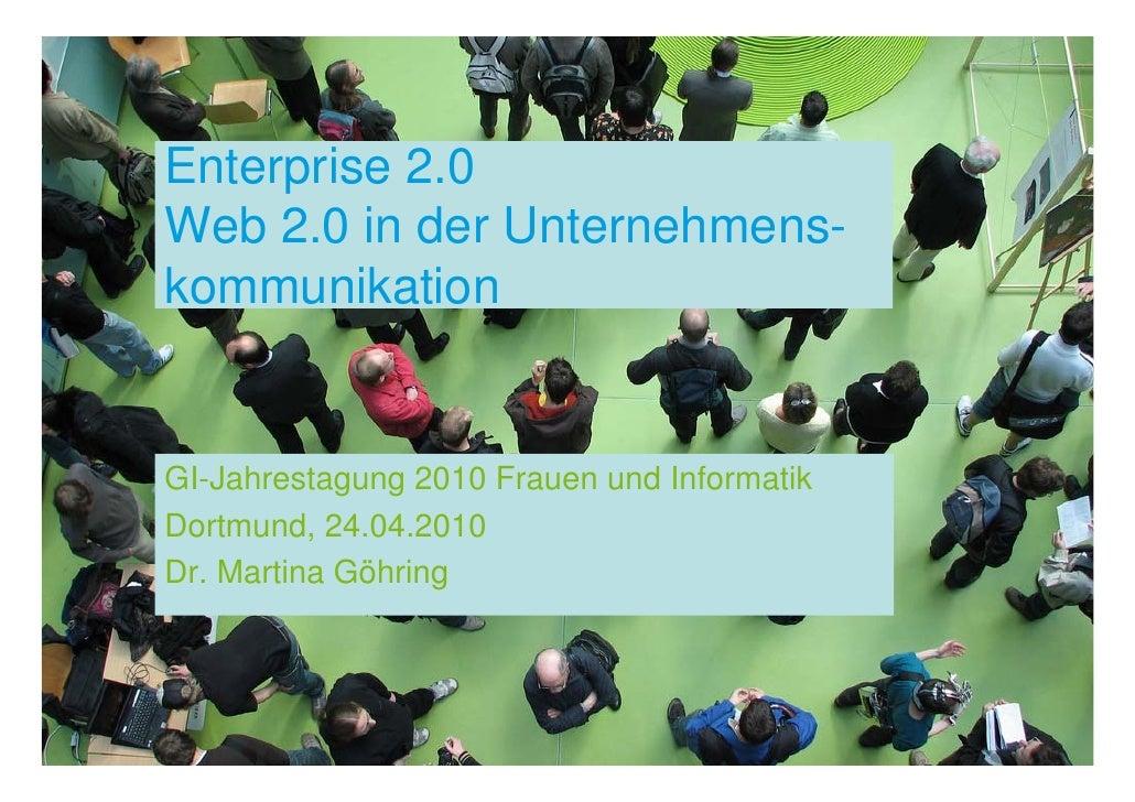 Enterprise 2.0 Web 2.0 in der Unternehmens- kommunikation   GI-Jahrestagung 2010 Frauen und Informatik Dortmund, 24.04.201...