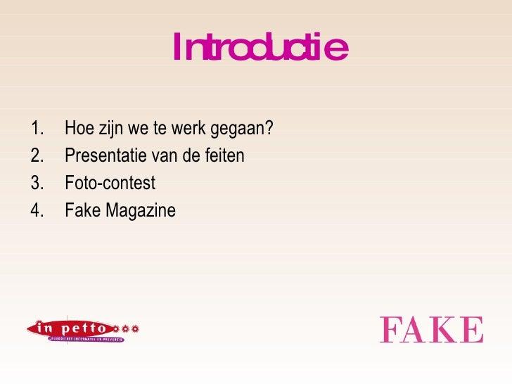 Introductie <ul><li>Hoe zijn we te werk gegaan? </li></ul><ul><li>Presentatie van de feiten </li></ul><ul><li>Foto-contest...