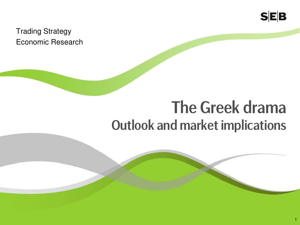 Trading Strategy Economic Research                                   The Greek drama                     Outlook and marke...