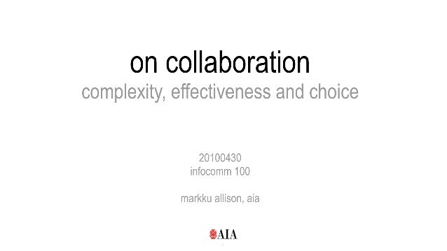 On Collaboration: Complexity, Effectiveness, and Choice
