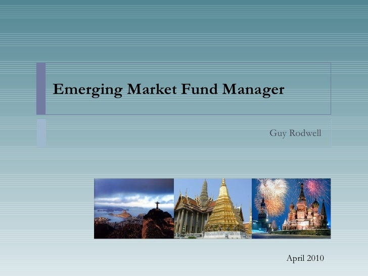 Emerging Market Fund Manager Guy Rodwell April 2010