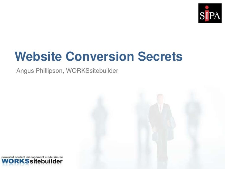 Website Conversion Secrets<br />Angus Phillipson, WORKSsitebuilder<br />