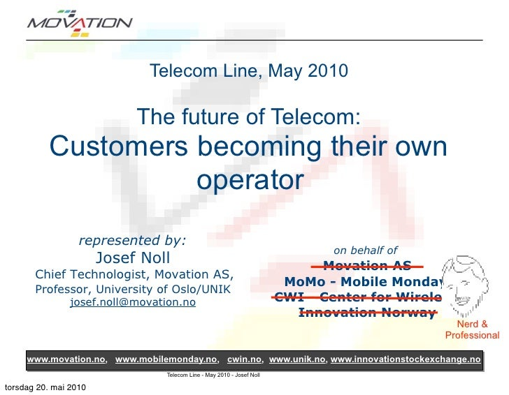 Telecom Line, May 2010                              The future of Telecom:           Customers becoming their own         ...