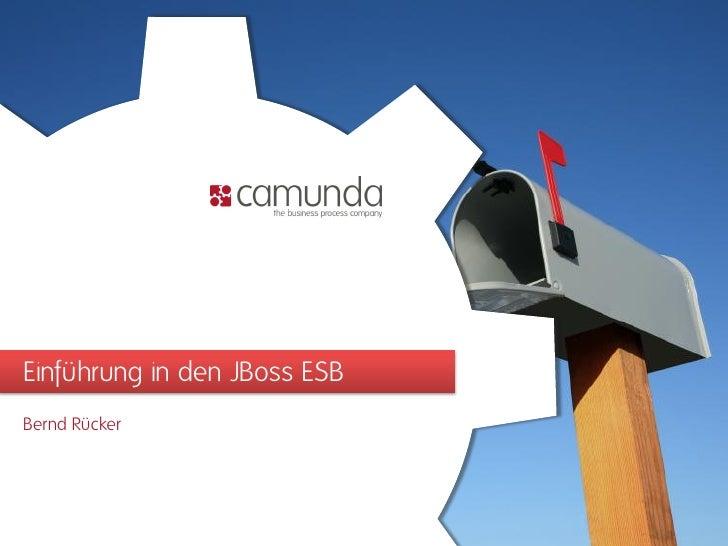 Einführung in den JBoss ESB Bernd Rücker