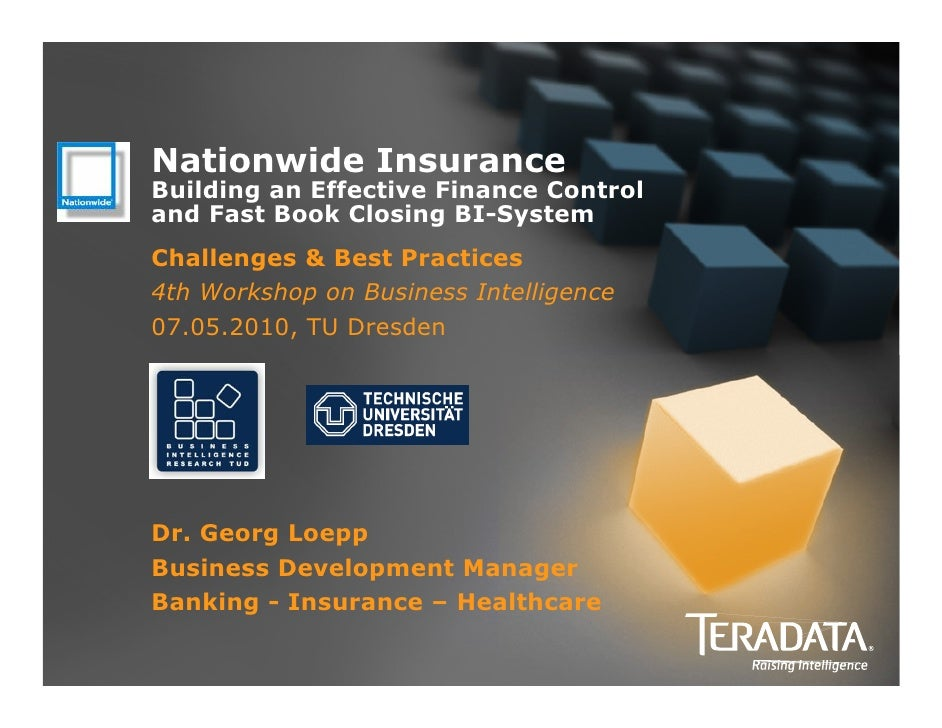 Nationwide Insurance Building an Effective Finance Control and Fast Book Closing BI-System Challenges & Best Practices 4th...