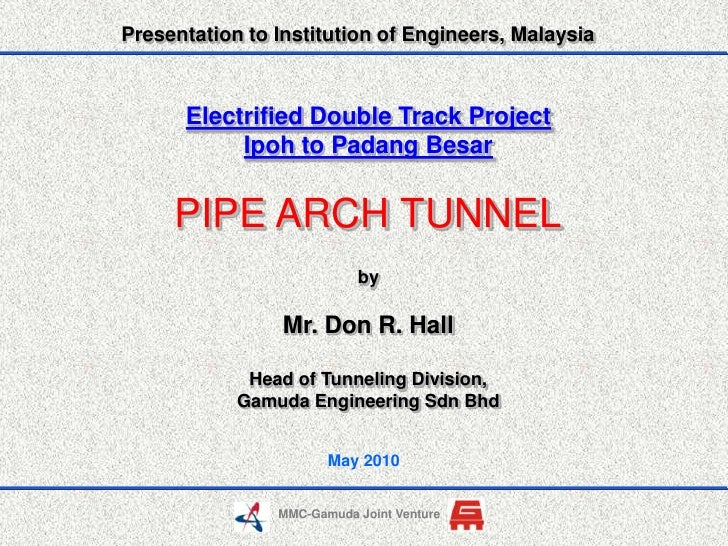 Presentation to Institution of Engineers, Malaysia<br />Electrified Double Track Project Ipoh to Padang Besar<br />PIPE AR...