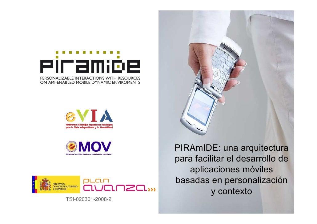 PIRAmIDE: una arquitectura                     para facilitar el desarrollo de                        aplicaciones móviles...