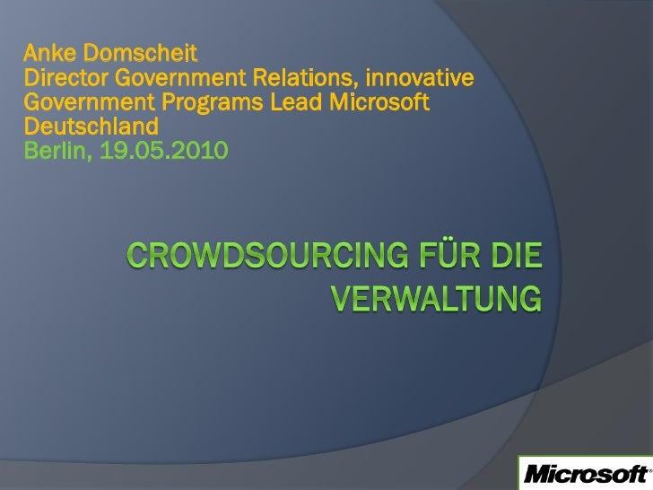 Anke Domscheit Director Government Relations, innovative Government Programs Lead Microsoft Deutschland Berlin, 19.05.2010