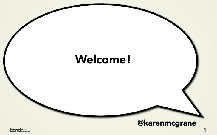 Welcome!                @karenmcgrane                            1