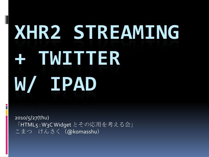 xhr2 steaming + twitter with iPad
