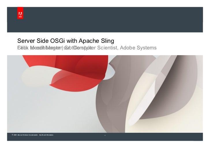 Server-side OSGi with Apache Sling (OSGiDevCon 2011)