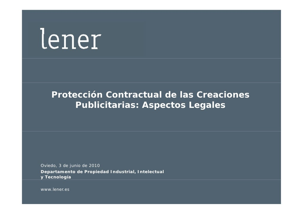 Protección Contractual de las Creaciones          Publicitarias: Aspectos Legales     Oviedo, 3 de junio de 2010 Departame...